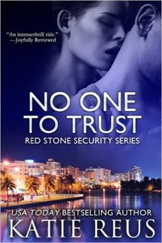 No One to Trust (Red Stone Security Series Book 1) - Kindle edition by Katie Reus. Romance Kindle eBooks @ Amazon.com.