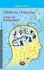 Oblicza Umysłu. Ucząc Się Kreatywności - Robinson Ken za 32,49 zł | Książki empik.com
