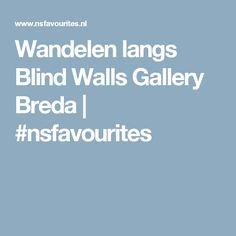 Wandelen langs Blind Walls Gallery Breda | #nsfavourites