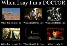 I'm a doctor, not a...