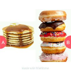 pancakes or donuts Click here to vote @ http://getwishboneapp.com/share/1026817