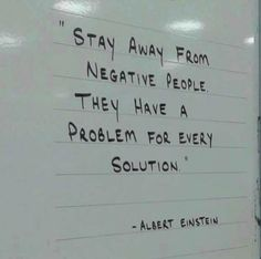 Stay away from negative people. They have a problem for ever solution. Positive Vibes Only, Positive Quotes, Motivational Quotes, Inspirational Quotes, Positive Affirmations, Great Quotes, Quotes To Live By, Fantastic Quotes, Awesome Quotes