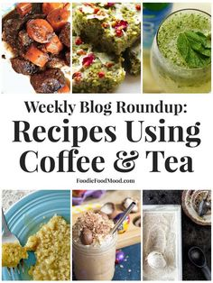 15 Creative Recipes using coffee and tea | FoodieFoodMood.com