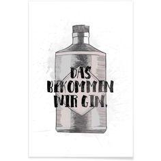 """""""Das bekommen wir Gin""""-Poster, von Juniqe"""