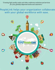 """Creating high quality audio and video conference solutions and services for your globally dispersed teams and customers."" PeopleLink helps your organization collaborate with your global workforce with ease."