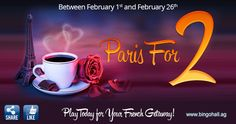 We're taking you and your loved one to ... PARIS! www.bingohall.com