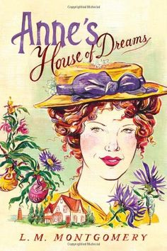 Anne's House of Dreams (Anne of Green Gables) by L.M. Montgomery http://www.amazon.com/dp/1402289030/ref=cm_sw_r_pi_dp_k-vIub11G89JJ