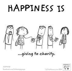 Happiness is giving to charity.