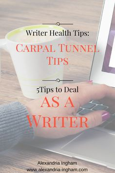 Make sure you protect your wrists as a writer. Here are my top tips for managing carpal tunnel  writer health | carpal tunnel tips | writing tips | health tips
