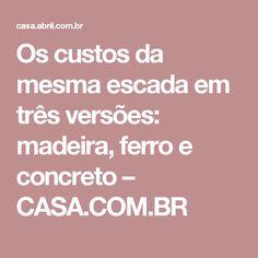 Os custos da mesma escada em três versões: madeira, ferro e concreto – CASA.COM.BR