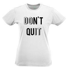 Custom T Shirt Printing Women Short Sleeve Gift O Neck Dont Quit Do It Motivational Inspirational on http://ali.pub/iajlg