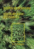 On the political economy of plant disease epidemics / J. C. Zadoks Wageningen : Wageningen Academic Publishers, 2008    Ubicacion: B Ing Agronómica