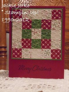 Christmas card ... quilt of many small squares of Christmas print paper ... embossed ... Stampin' Up!