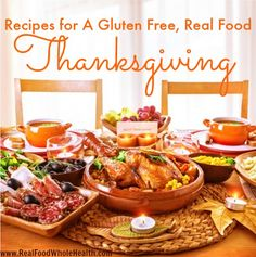 My Favorite Recipes for a Real Food, Gluten Free Thanksgiving Meal