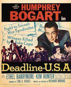 DEADLINE U. S. A. (1951) - Humphrey Bogart - Ethel Barrymore - Kim Hunter - Ed Begley - Warren Stevens - Paul Stewart - Marcia Dean - Jospeh DeSantos - John McIntire - Robert Horton - Written & Directed by Richard Brooks - 20th Century-Fox - Movie Poster