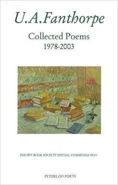 Collected Poems 1978-2003: Amazon.co.uk: U. A. Fanthorpe: 9781904324157: Books