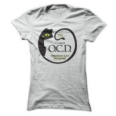 YES I have OCD T Shirts, Hoodies, Sweatshirts - #mens t shirts #blue hoodie. I WANT THIS => https://www.sunfrog.com/Pets/YES-I-have-OCD-Ladies.html?id=60505