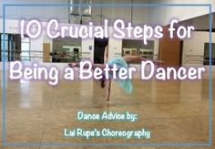 10 Crucial Steps for Being a Better Dancer. This is a really useful article