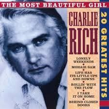 """Charlie Rich - The Most Beautiful Girl  (**Oh, boy...this one takes me way back and brings out the """"country"""" in me.**)"""