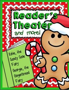 Christmas themed Reader's Theater lessons based on the books Katie, the Candy Cane Fairy and Georgia, the Gingerbread Fairy. These activities will encourage your students to become better readers and writers. There are also extension activities included. #Tpt $Paid