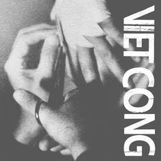 « Viet Cong » : crade comme le Monde, punk comme son ombre