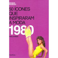 Livro - 50 Ícones Que Inspiraram a Moda - 1980