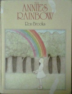 Annie's Rainbow by Ron Brooks
