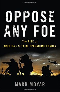 Oppose Any Foe: The Rise of America's Special Operations ... https://www.amazon.com/dp/0465053939/ref=cm_sw_r_pi_dp_x_EdWczbQ3MF6HF