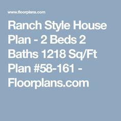 Ranch Style House Plan - 2 Beds 2 Baths 1218 Sq/Ft Plan #58-161 - Floorplans.com