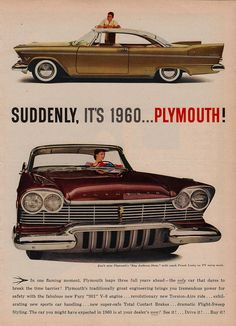 Suddenly, It's 1960….Plymouth