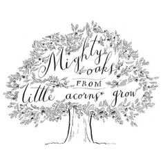 Mighty oaks from little acorns grow Svg Designs. Perfect