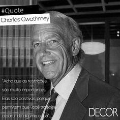 O arquiteto americano Charles Gwathmey (19/06/1938 – 03/08/ 2009) se consagrou por sua arquitetura modernista e pela complexidade geométrica de seus projetos residenciais e comerciais. Influenciado pelo trabalho do arquiteto suíço Le Corbusier, no século XX, Gwathmey ganhou prestígio ao criar uma área de extensão para o projeto de Frank Lloyd Wright do Museu Guggenheim, em Nova York.