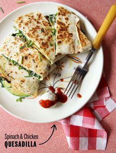 Chicken & Spinach Quesdillas.
