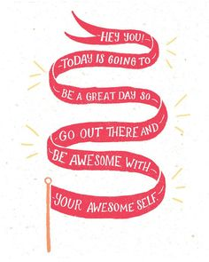 Be awesome with your awesome self.