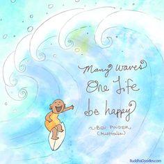 Buddha Doodles - Many waves. One life. Be happy. - Bev Pinder