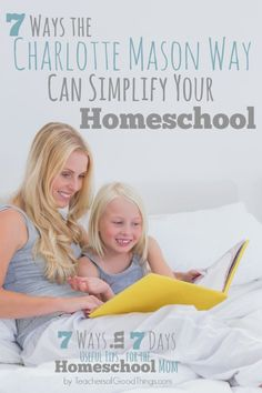 Are you overwhelmed with homeschooling and losing your joy? If you are, you need to learn how to simplify your homeschool! 7 Ways the Charlotte Mason Way Can Simplify Your Homeschool | www.teachersofgoodthings.com