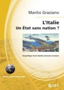 L'Italie, un état sans nation : géopolitique d'une identité nationale incertaine