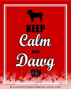 University of Georgia Bulldog Keep Calm and Dawg On