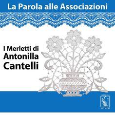 Inauguriamo la rubrica #LaParolaAlleAssociazioni con una bella #intervista all'Associazione I #Merletti di #AntonillaCantelli.