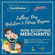 Inviting merchants to the upcoming HUNT & GATHER event!  What: Hunt & Gather Fathers' Day Nutrition & Fitness Bazaar Where: Glorietta 3 Activity Center When: June 18 & 19 2016  Email us at info@huntandgather.ph if you provide at least one of the following products or services and we will reply with the merchants deck application form and merchant's guidelines: - Food - Ingredients - Supplements - Meal Delivery Service - Grocery - Farm - Wellness Retreats - Nutritionist - Fitness Coach…