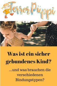 Was ist eigentlich ein sicher gebundenes Kind und was brauchen die unterschiedlichen Bindungstypen? | Bindungstheorie und Attachment Parenting | Terrorpüppi | Reflektiert, bedürfnisorientiert, gleichberechtigt