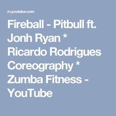 Fireball - Pitbull ft. Jonh Ryan * Ricardo Rodrigues Coreography * Zumba Fitness - YouTube