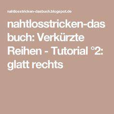 nahtlosstricken-dasbuch: Verkürzte Reihen - Tutorial °2: glatt rechts