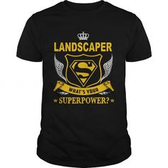 Cool and Awesome LANDSCAPER SUPER POWER TEES Shirt Hoodie