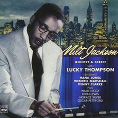 Milt Jackson Quintet & Sextet with Lucky Thompson. Comple...…