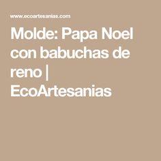 Molde: Papa Noel con babuchas de reno | EcoArtesanias
