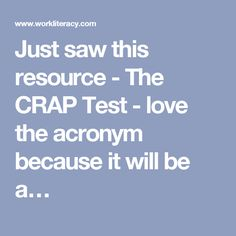 Just saw this resource - The CRAP Test - love the acronym because it will be a…