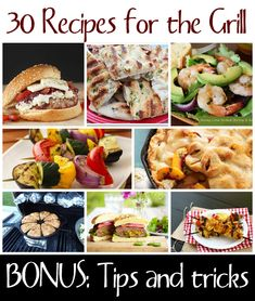 30 Recipes for the Grill: Sides, Entrees and Desserts - AmandasCookin.com @amandaformaro