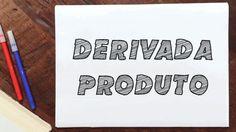 Como calcular Derivada do produto ou quociente