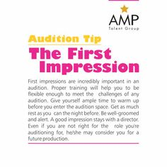 Make the good first impression at the auditions! | someone is always watching, so be the kid they want to work with ... Not a snob, not rude, NEVER DISRESPECTFUL to anyone, your parents especially!